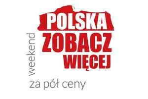 """Dołącz do akcji """"Polska zobacz więcej - weekend za pół ceny"""""""
