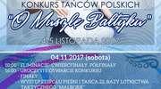 """XIV Ogólnopolski Konkurs Tańców Polskich """"O Muszlę Bałtyku"""""""