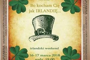 Bo kocham Cię jak Irlandię - irlandzki weekend w Spiżarni!