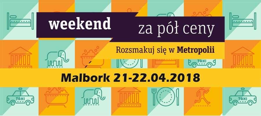 Weekend za pół ceny w Malborku 21-22.04