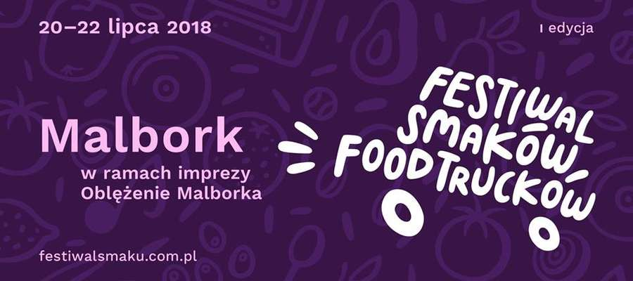 W czasie Oblężenia po raz pierwszy w Malborku Festiwal Smaków Food Trucków!