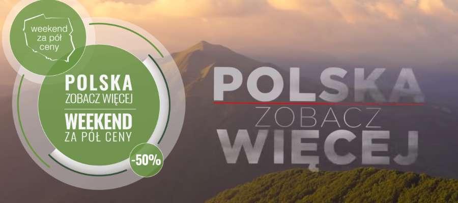 """""""POLSKA ZOBACZ WIĘCEJ - weekend za pół ceny"""" zgłoś się do akcji!"""