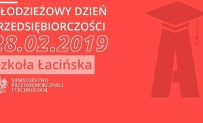 Młodzieżowy Dzień Przedsiębiorczości - 28 lutego w Szkole Łacińskiej