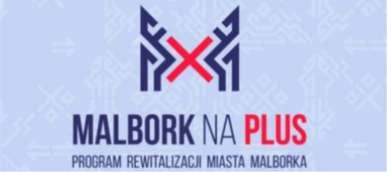 Program Rewitalizacji Miasta Malborka na lata 2017-2023 MALBORK na +