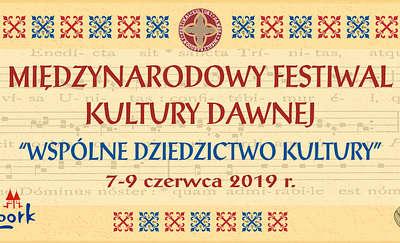 Międzynarodowy Festiwal Kultury Dawnej 7-9 czerwca 2019