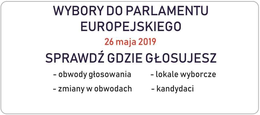 WYBORY DO EUROPARLAMENTU: Sprawdź gdzie i jak głosować 26 maja!
