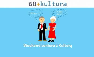 Weekend seniora z kulturą