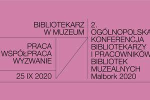 II Ogólnopolska Konferencja Naukowa Bibliotekarzy i Pracowników Bibliotek Muzealnych