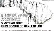 Makul@tura zaprasza na wystawę prac Katarzyny Zaremby