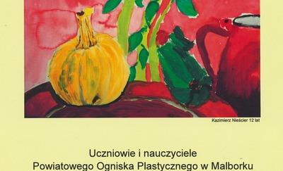 Wystawa prac Ogniska Plastycznego w Malborku