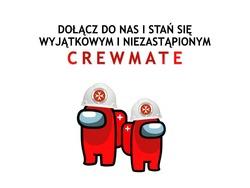 grafika z napisem Dołącz do nas i bądź wyjątkowym niezastąpionym Crewmate