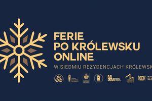 Muzeum Zamkowe w Malborku wraz z innymi rezydencjami zaprasza na ferie po królewsku online