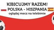 Mecz Polska – Hiszpania na miejskim telebimie! Kibicujmy razem!