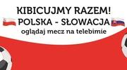 Kibicujmy razem! Mecz Polska – Słowacja na miejskim telebimie!