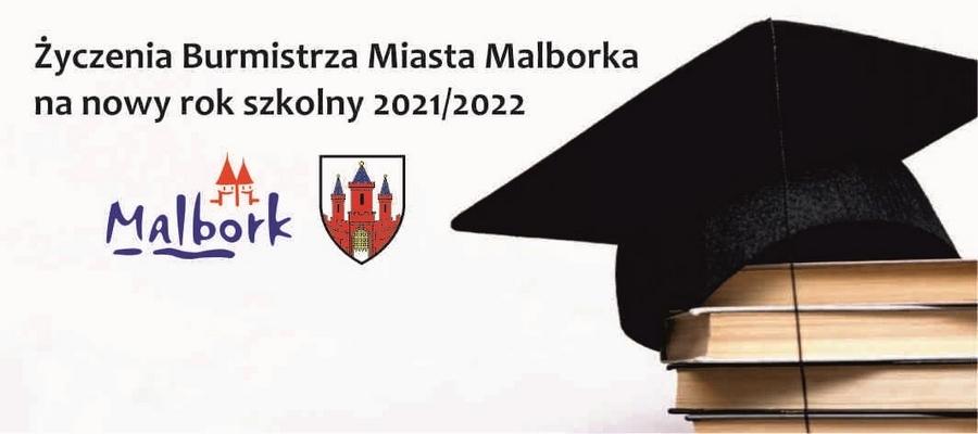 baner z napisem: Życzenia Burmistrza Miasta Malborka na nowy rok szkolny 2021/2022