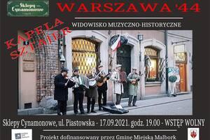 Warszawa 44 - widowisko muzyczno-historyczne w wykonaniu Kapeli Sztajer